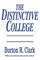The Distinctive College: Antioch, Reed, and Swathmore (Foundations of Higher Education)