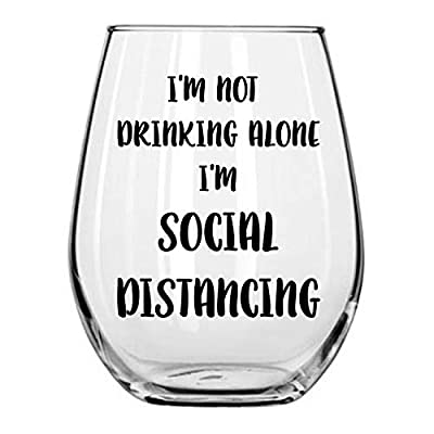 I'm Not Drinking Alone I'm Social Distancing Funny Stemless Wine Glass by Momstir