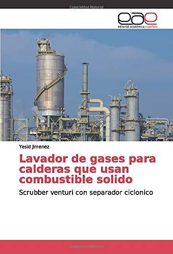 Lavador de gases para calderas que usan combustible sólido: Scrubber venturi con...