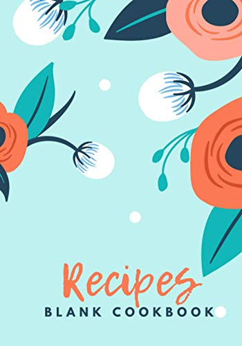Recipes Blank Cookbook: recipe book for own recipes | recipe book to write in | cookbook notebook journal | Collect the Recipes You Love in Your Own Custom Cookbook.