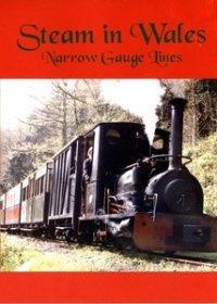 Steam in Wales. Narrow Gauge Lines