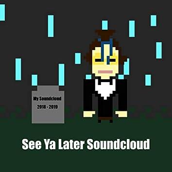 See Ya Later Soundcloud