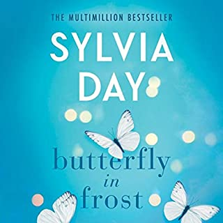 Butterfly in Frost                   Written by:                                                                                                                                 Sylvia Day                               Narrated by:                                                                                                                                 Emma Wilder,                                                                                        Joe Arden                      Length: 8 hrs     Not rated yet     Overall 0.0