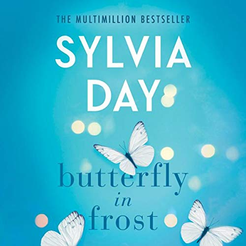 Butterfly in Frost                   By:                                                                                                                                 Sylvia Day                               Narrated by:                                                                                                                                 Emma Wilder,                                                                                        Joe Arden                      Length: 8 hrs     Not rated yet     Overall 0.0