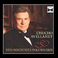 Esta Noche Est?? Para Boleros by Chucho Avellanet
