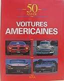 50 ANS DE VOITURES AMERICAINES