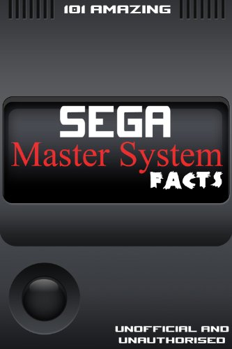 101 Amazing Sega Master System Facts (Games Console History Book 3) (English Edition)