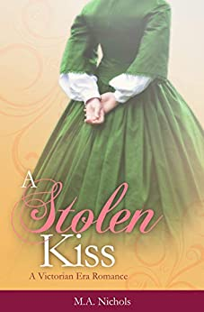 A Stolen Kiss (Victorian Love Book 1) by [M.A. Nichols]