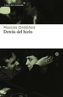 Detrás Del Hielo: 180 (Libros Del Asteroide) Tapa blanda Español