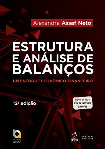 Estruturas e Análise de Balanços: Um Enfoque Econômico-financeiro