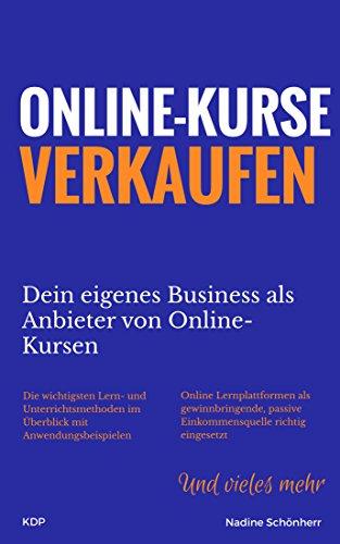 ONLINE-KURSE VERKAUFEN: Dein eigenes Business als Anbieter von Online-Kursen