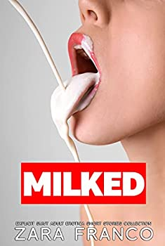 Milked Explicit Smut Adult Erotica - Short Stories Collection