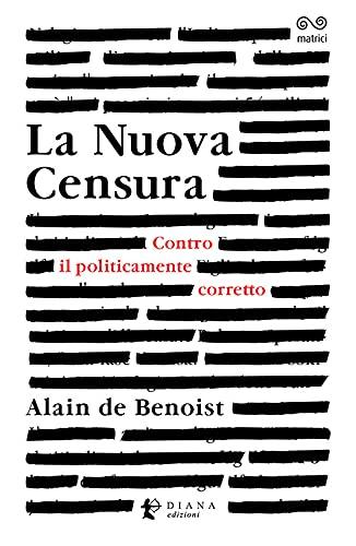 La nuova censura. Contro il politicamente corretto
