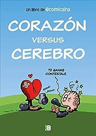 Corazón versus cerebro par  Comicaína