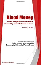 Blood Money: Sexual Allegations in the Church, Mirrored by Judas' Betrayal of Jesus