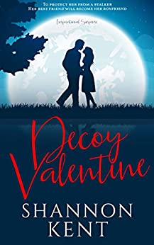 Decoy Valentine by [Shannon Kent]