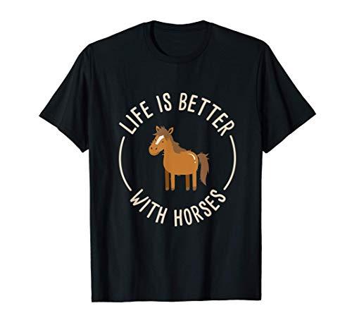 La vida es mejor con caballos I Montar I Caballo lindo Camiseta
