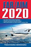 FAR/AIM 2020: Up-to-Date FAA Regulations / Aeronautical Information Manual (FAR/AIM Federal Aviation...