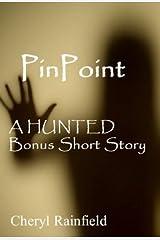 PinPoint: A HUNTED Bonus Short Story Kindle Edition