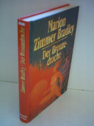 Marion Zimmer Bradley: Der Bronzedrache