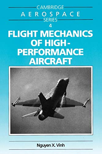 Flight Mechanics of High-Performance Aircraft (Cambridge Aerospace Series, Series Number 4)