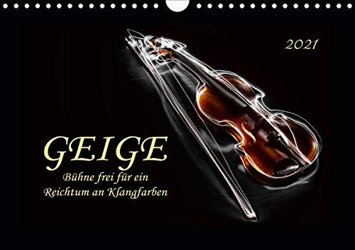 Geige - Bühne frei für ein Reichtum an Klangfarben (Wandkalender 2021 DIN A4 quer)