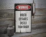 free brand My Mouth Operates Faster Than My Brain, señal de cerebro lento, boca rápida persona, boca orinal. Decoración divertida - Decoración de madera vintage