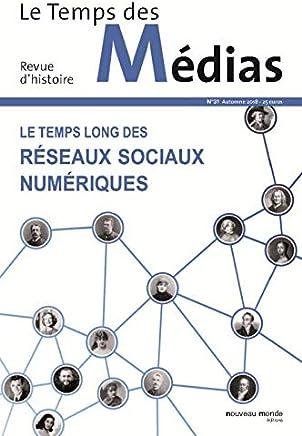 Revue Temps des Medias 31 - le Temps Long des Reseaux Sociaux Numériques