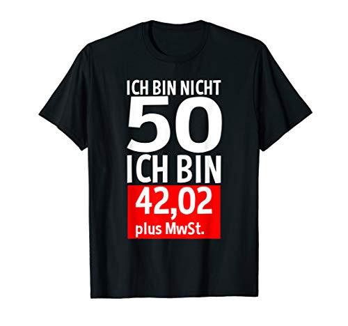 50 Jahre Plus MwSt 50. Geburtstag Spruch Buchhalter Fünfzig T-Shirt