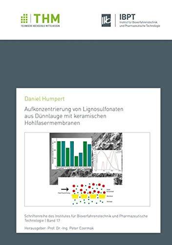 Aufkonzentrierung von Lignosulfonaten aus Dünnlauge mit keramischen Hohlfasermembranen (Schriftenreihe des Institutes für Bioverfahrenstechnik und Pharmazeutische Technologie)