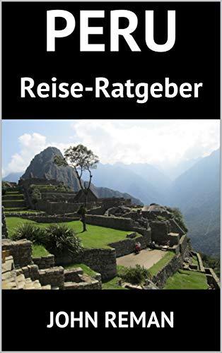 Peru: Reise-Ratgeber