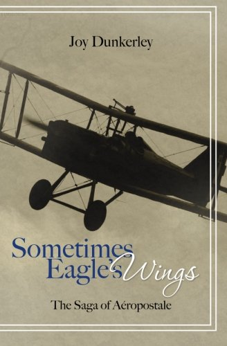 Sometimes Eagle's Wings: the Saga of Aéropostale