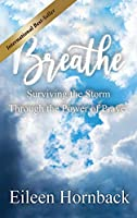 BREATHE Surviving The Storm Through The Power Of Prayer