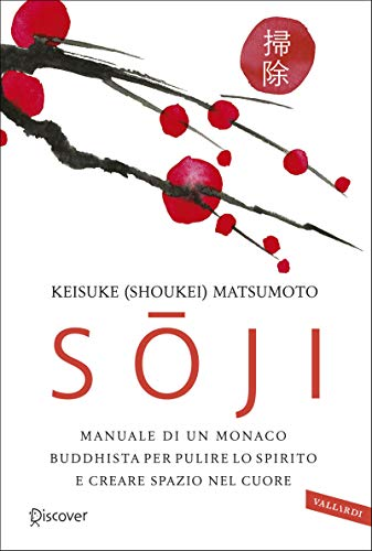 Sōji: Manuale di un monaco buddhista per pulire lo spirito e creare spazio nel cuore