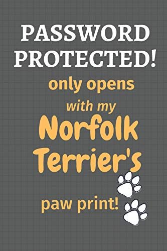 Password Protected! only opens with my Norfolk Terrier's paw print!: For Norfolk Terrier Dog Fans