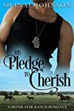 His Pledge to Cherish: a Sweet Marriage of Convenience Romance (The Silver Star Ranch Book 2)