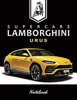 Supercars Lamborghini URUS Notebook  for boys & Men Dream Cars Lamborghini Journal / Diary / Notebook Lined Composition Notebook Ruled Letter Size 8.5  x 11   Large