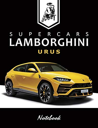 Supercars Lamborghini URUS Notebook: for boys & Men, Dream Cars Lamborghini Journal / Diary / Notebook, Lined Composition Notebook, Ruled, Letter Size(8.5