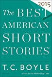 The Best American Short Stories 2015 (The Best American Series)