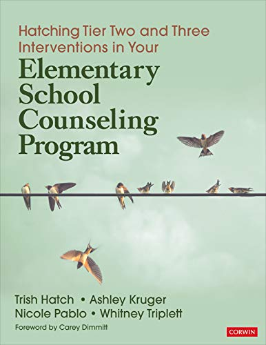 Compare Textbook Prices for Hatching Tier Two and Three Interventions in Your Elementary School Counseling Program 1 Edition ISBN 9781544345284 by Hatch, Trish,Kruger, Ashley,Pablo, Nicole,Triplett, Whitney Danner