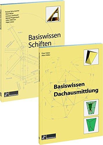 Basiswissen Kombiband: Basiswissen Schiften und Basiswissen Dachausmittlung