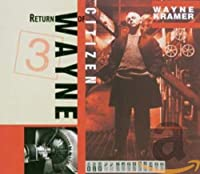 Return of Citizen Wayne