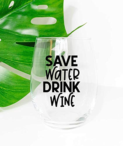Save Water Drink Wine Wine Glass, Personalized Wine Glasses, Birthday Wine Glass, Quarantine Wine Glass, Mothers day gift