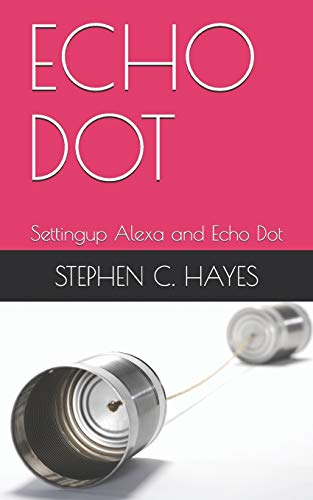 ECHO DOT: Settingup Alexa and Echo Dot