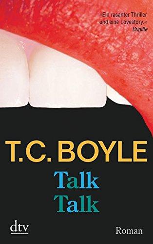 Buchseite und Rezensionen zu 'Talk Talk: Roman' von T. C. Boyle