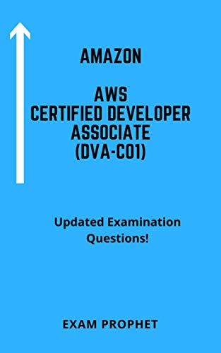 AMAZON AWS Certified Developer Associate Exam (DVA-C01) Updated Examination Questions (English Edition)