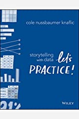 Storytelling with Data: Let's Practice! Kindle Edition