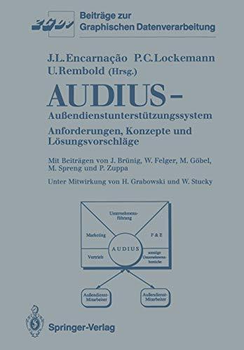 Audius - Außendienstunterstützungssystem: Anforderungen, Konzepte und Lösungsvorschläge (Beiträge zur Graphischen Datenverarbeitung) (German Edition)