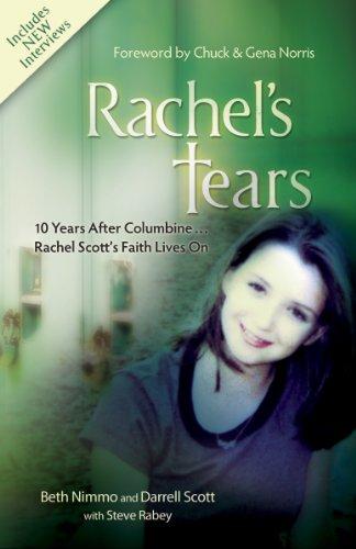 Rachel's Tears: 10th Anniversary Edition: The Spiritual Journey of Columbine Martyr Rachel Scott (English Edition)