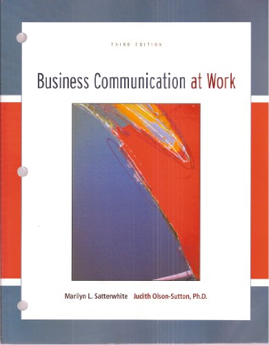Business Communication At Work Third Edition (McGraw-Hill Learning Solutions Textbook)